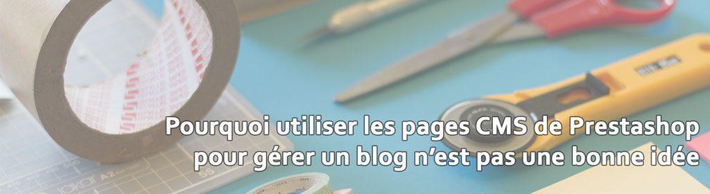 Les pages CMS de Prestashop ne sont pas adaptées à la gestion d'un blog